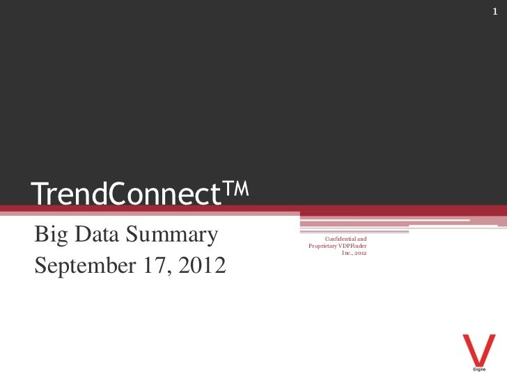 1TrendConnectTMBig Data Summary           Confidential and                     Proprietary VDPFinder                      ...