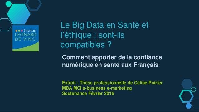 Le Big Data en Santé et l'éthique : sont-ils compatibles ? Comment apporter de la confiance numérique en santé aux Françai...