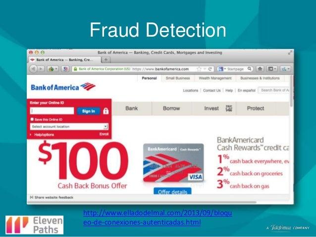 Fraud Detection  http://www.elladodelmal.com/2013/09/bloqu eo-de-conexiones-autenticadas.html
