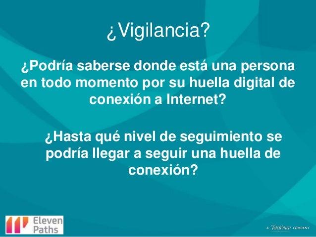 ¿Vigilancia? ¿Podría saberse donde está una persona en todo momento por su huella digital de conexión a Internet? ¿Hasta q...
