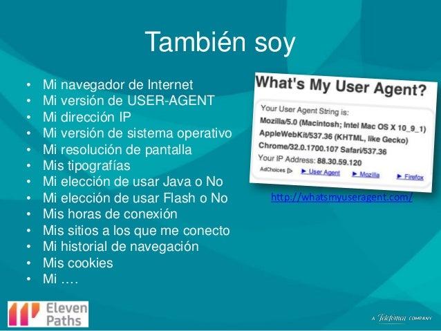También soy • • • • • • • • • • • • •  Mi navegador de Internet Mi versión de USER-AGENT Mi dirección IP Mi versión de sis...