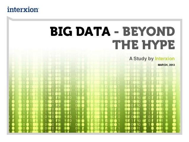 BIG DATA - BEYONDTHE HYPEA Study by InterxionMARCH, 2013