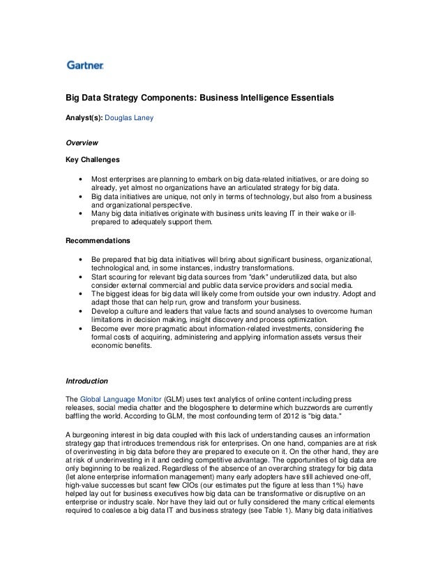 Big Data Strategy Components: Business Intelligence Essentials Analyst(s): Douglas Laney  Overview Key Challenges • • •  M...