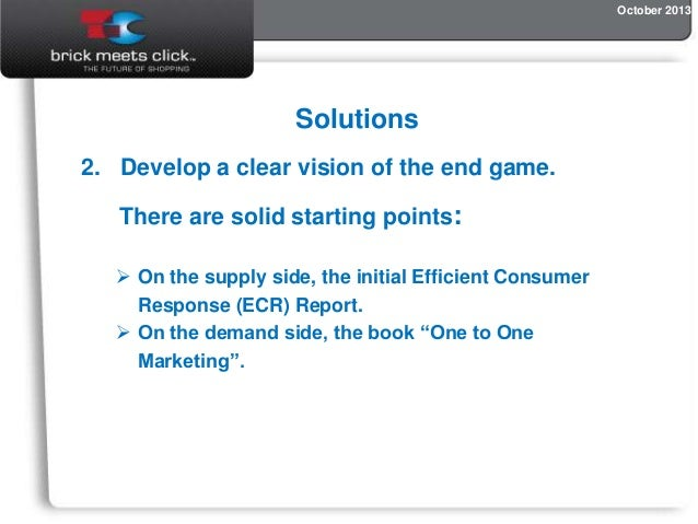 October 2013  Solutions 2. Develop a clear vision of the end game. There are solid starting points:  On the supply side, ...