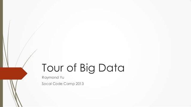 Tour of Big Data Raymond Yu Socal Code Camp 2013