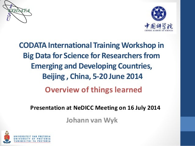 CODATA International Training Workshop in  Big Data for Science for Researchers from  Emerging and Developing Countries,  ...