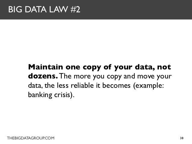 BIG DATA LAW #2 Maintain