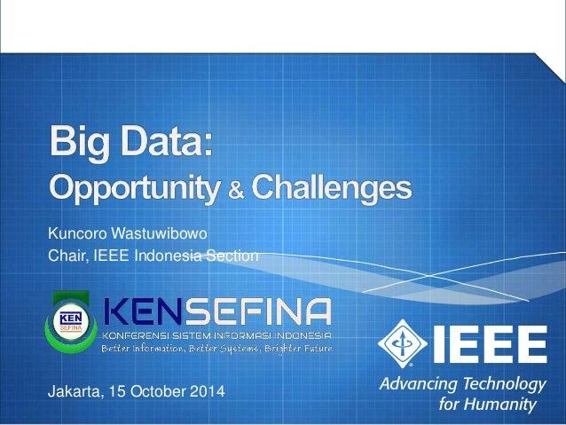 Kuncoro Wastuwibowo Chair, IEEE Indonesia Section Jakarta, 15 October 2014