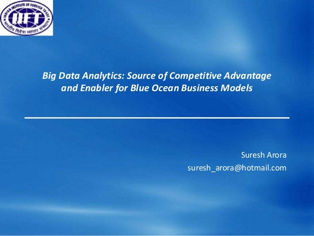 Big Data Analytics: Source of Competitive Advantage    and Enabler for Blue Ocean Business Models                         ...