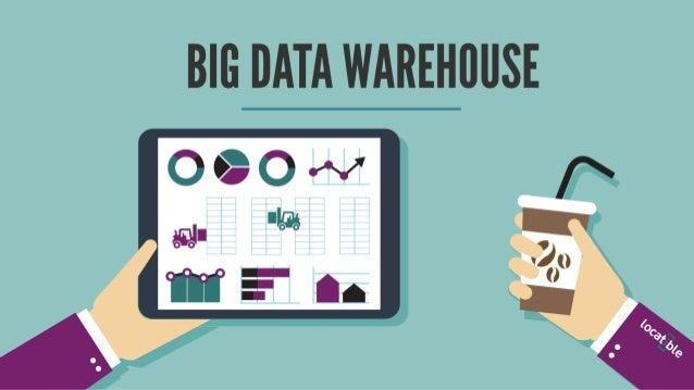 Big Data Warehouse