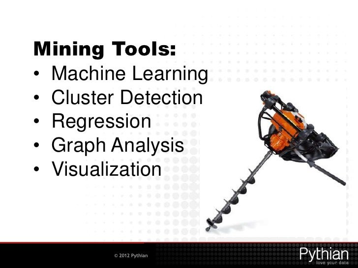 Mining Tools:• Machine Learning• Cluster
