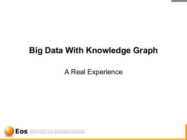 Big Data With Knowledge GraphA Real Experience