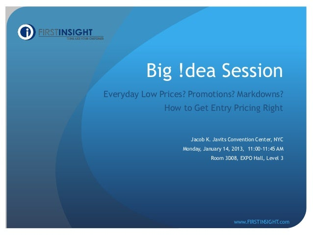 Big !dea SessionEveryday Low Prices? Promotions? Markdowns?              How to Get Entry Pricing Right                   ...