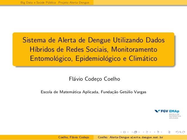 Big Data e Saude Publica Projeto Alerta Dengue  Sistema de Alerta de Dengue Utilizando Dados  Hbridos de Redes Sociais, Mo...