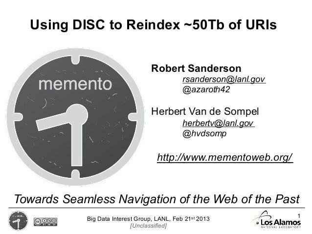 Using DISC to Reindex ~50Tb of URIs                                   Robert Sanderson                                    ...