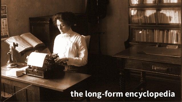 the long-form encyclopedia