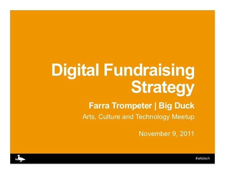 Digital Fundraising           Strategy     Farra Trompeter   Big Duck    Arts, Culture and Technology Meetup              ...