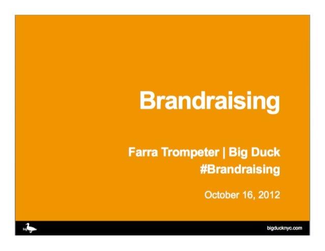 #brandraising@farra@bigduck