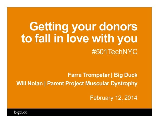 Getting your donors to fall in love with you #501TechNYC Farra Trompeter | Big Duck Will Nolan | Parent Project Muscular D...