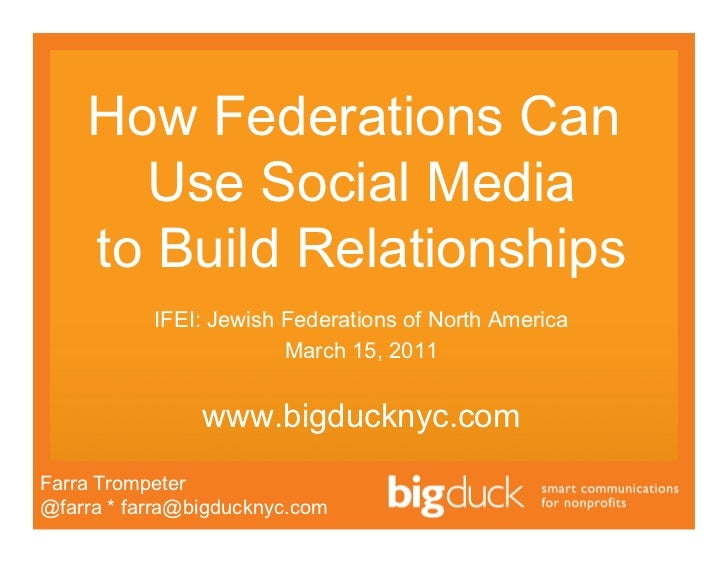 How Federations Can      Use Social Media    to Build Relationships           IFEI: Jewish Federations of North America   ...