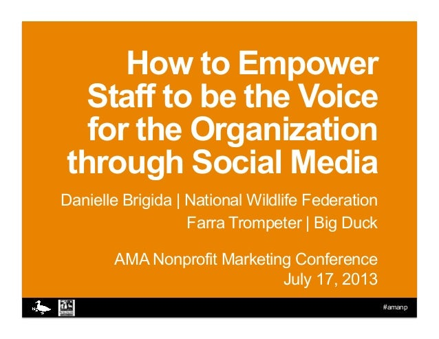 #amanp How to Empower Staff to be the Voice for the Organization through Social Media Danielle Brigida | National Wildlife...