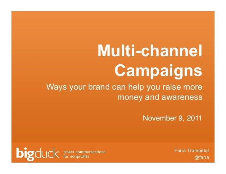 Multi-channel             CampaignsWays your brand can help you raise more                 money and awareness            ...