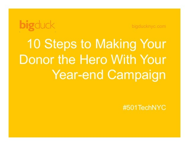 bigducknyc.com 10 Steps to Making Your Donor the Hero With Your Year-end Campaign #501TechNYC