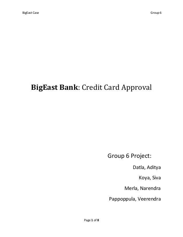 BigEast Case                                       Group 6      BigEast Bank: Credit Card Approval                        ...