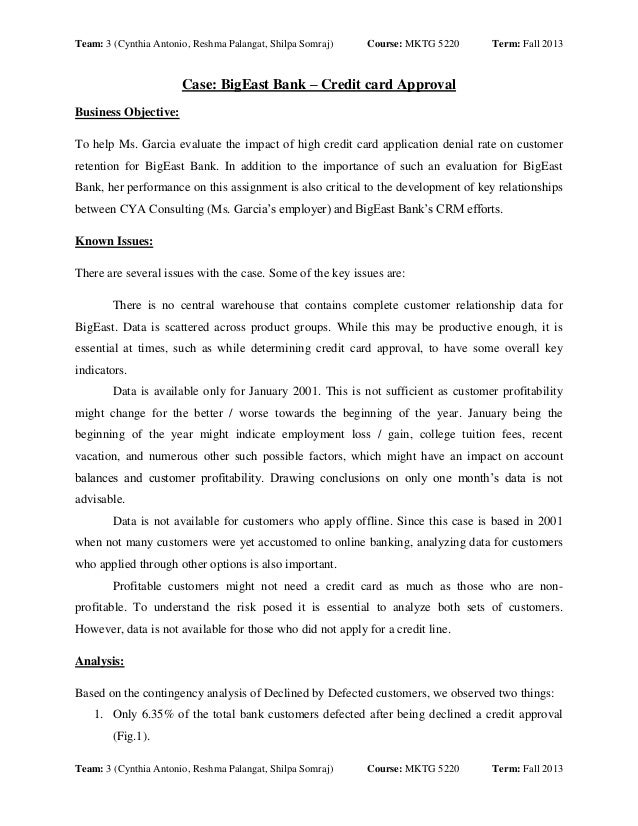 Team: 3 (Cynthia Antonio, Reshma Palangat, Shilpa Somraj)  Course: MKTG 5220  Term: Fall 2013  Case: BigEast Bank – Credit...
