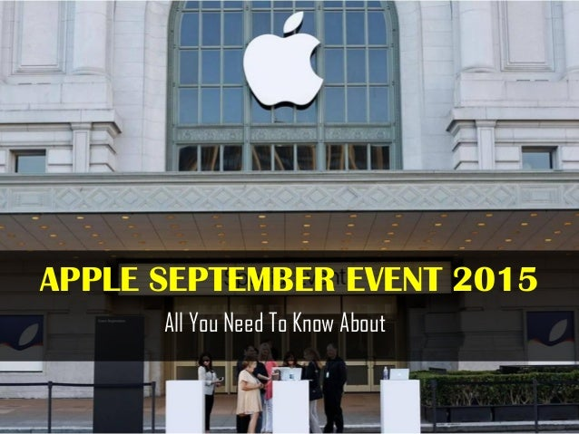 APPLE SEPTEMBER EVENT 2015 All You Need To Know About