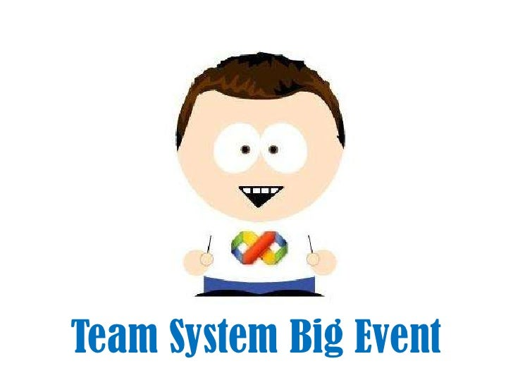 Team System Big Event