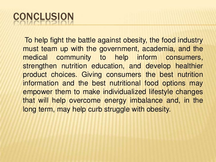 conclusion of obesity The percentage of children 6–11 years old in the united states who were obese increased from 7% to nearly 20% from 1980 to 2008 childhood obesity is a disorder where a child has too much unnecessary fat.