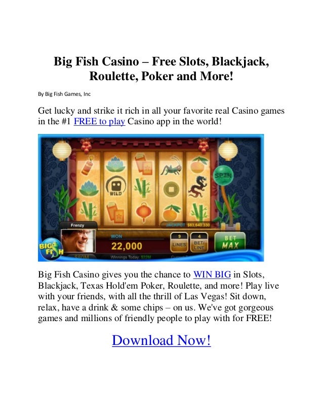 Big Fish Casino – Free Slots, Blackjack, Roulette, Poker and More! By Big Fish Games, Inc Get lucky and strike it rich in ...