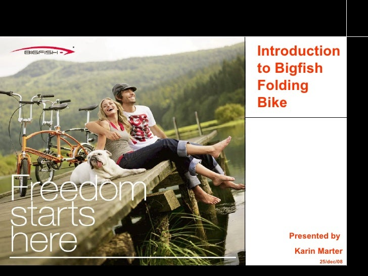 Introduction to Bigfish Folding Bike Presented by  Karin Marter 25/dec/08