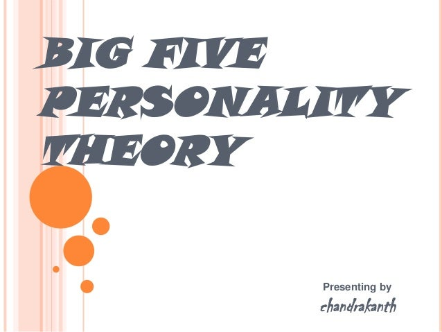 big five personality theory Judge looked at the prevalence of what are commonly known as big five personality traits — openness to experience, conscientiousness, extroversion, agreeableness, and neuroticism — among .