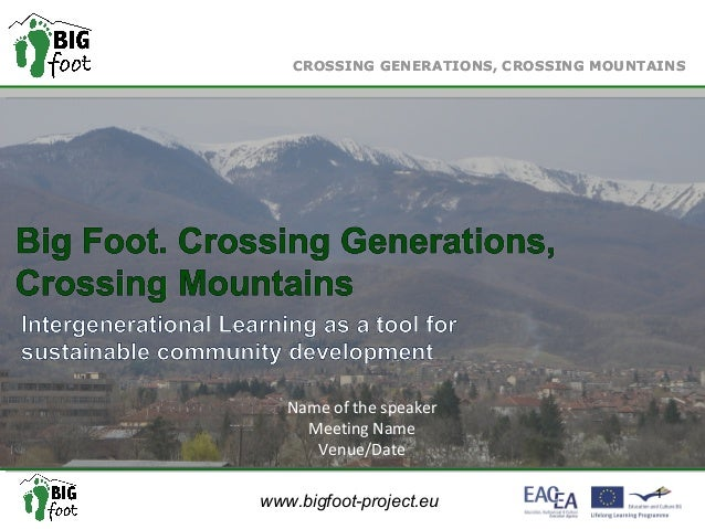 CROSSING GENERATIONS, CROSSING MOUNTAINS   Name of the speaker     Meeting Name      Venue/Date                           ...