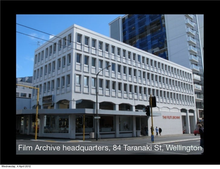 Film Archive headquarters, 84 Taranaki St, WellingtonWednesday, 4 April 2012
