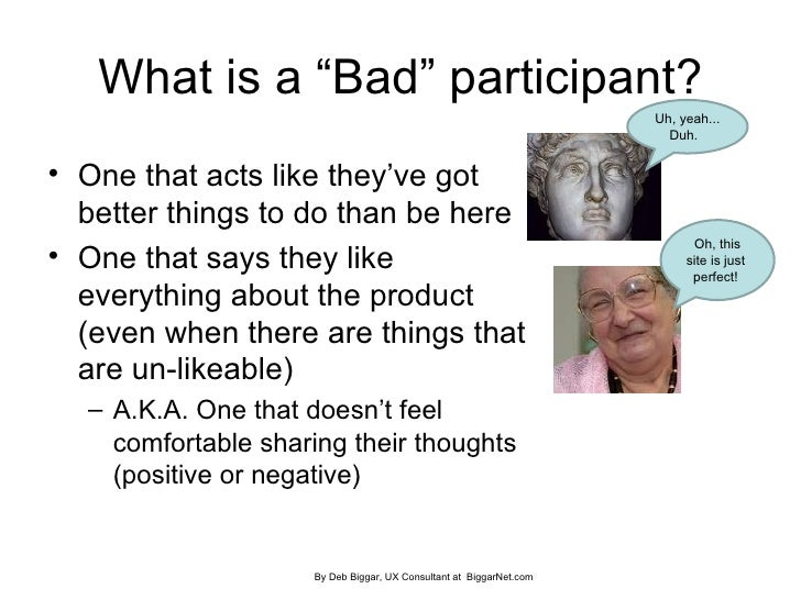 "What is a ""Bad"" participant? <ul><li>One that acts like they've got better things to do than be here </li></ul><ul><li>One..."
