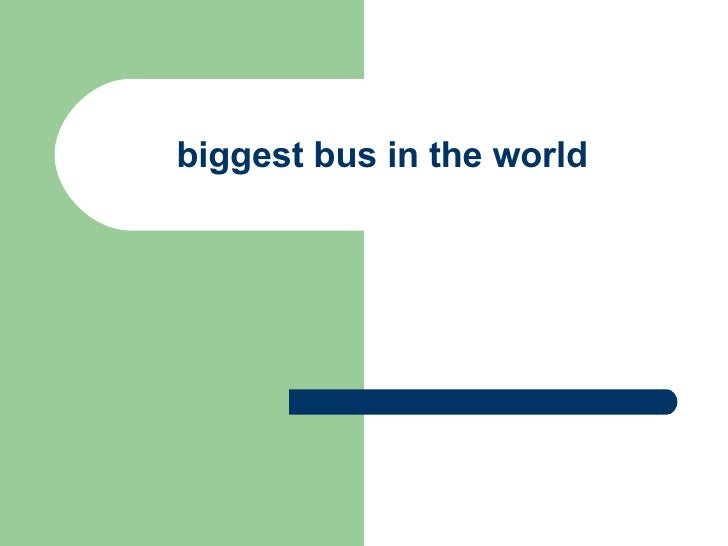 biggest bus in the world