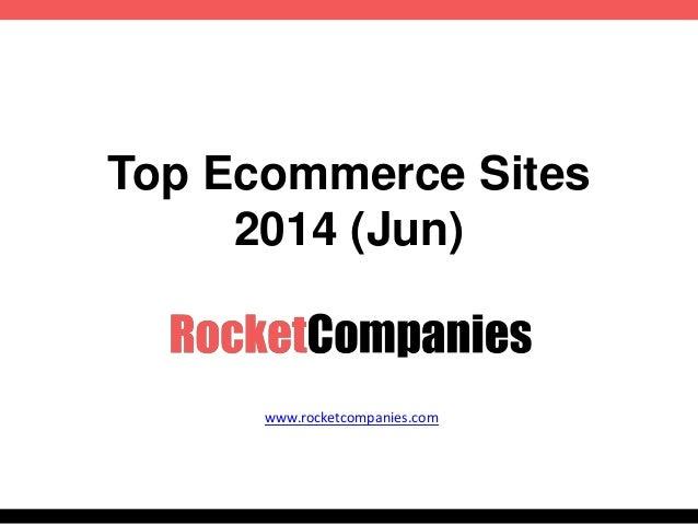 Top Ecommerce Sites 2014 (Jun) www.rocketcompanies.com
