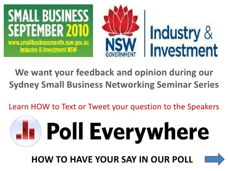 We want your feedback and opinion during our Sydney Small Business Networking Seminar Series<br />Learn HOW to Text or Twe...