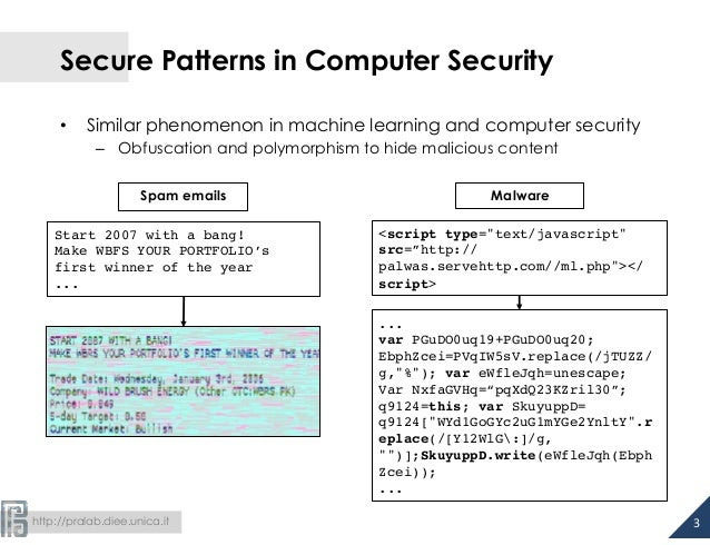 Secure Patterns in Computer Security  • Similar phenomenon in machine learning and computer security  – Obfuscation and po...