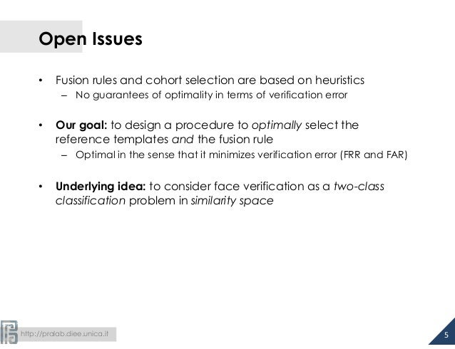 http://pralab.diee.unica.it Open Issues • Fusion rules and cohort selection are based on heuristics – No guarantees of...
