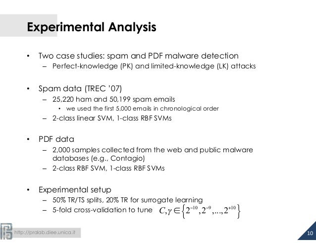 http://pralab.diee.unica.it Experimental Analysis • Two case studies: spam and PDF malware detection – Perfect-knowled...