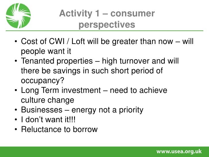 Activity 1 – consumer perspectives<br /><ul><li>Cost of CWI / Loft will be greater than now – will people want it