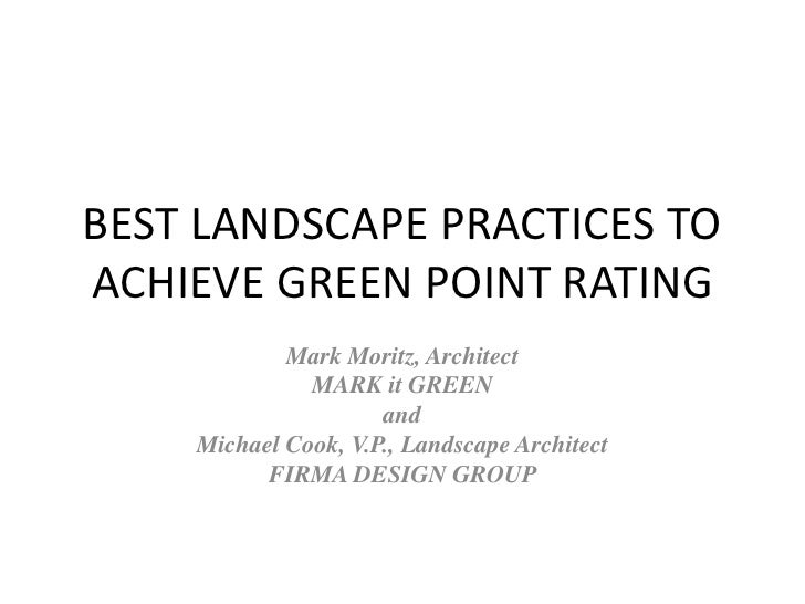 BEST LANDSCAPE PRACTICES TOACHIEVE GREEN POINT RATING            Mark Moritz, Architect              MARK it GREEN        ...