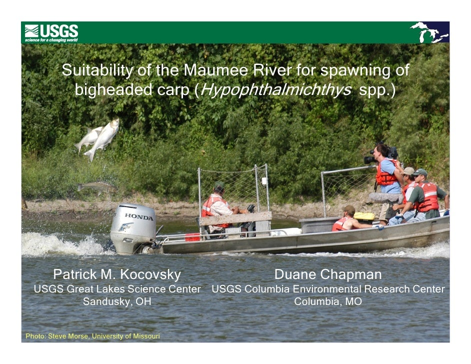 Suitability of the Maumee River for spawning of            bigheaded carp (Hypophthalmichthys spp.)        Patrick M. Koco...