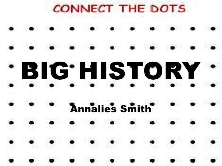 BIG HISTORY   Annalies Smith