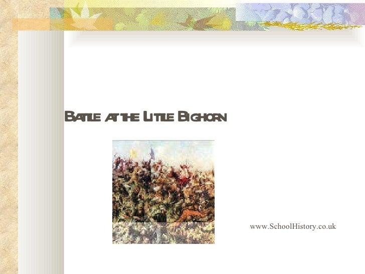 Battle at the Little Bighorn www.SchoolHistory.co.uk