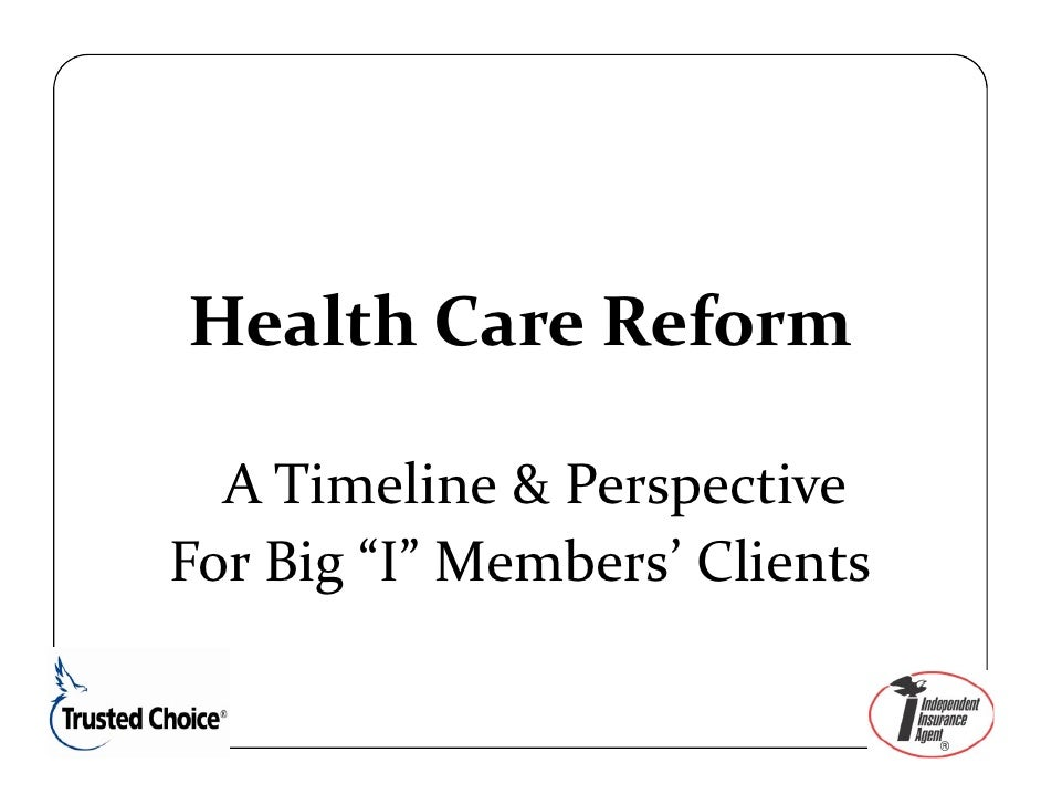 "HealthCareReform    ATimeline&Perspective ForBig""I""Members'Clients"